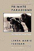 Primate Paradigms: Sex Roles and Social Bonds