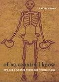 Of No Country I Know New & Selected Poems & Translations