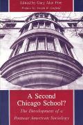 Second Chicago School The Development of a Postwar American Sociology