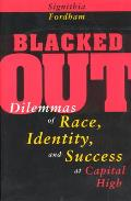 Blacked Out: Dilemmas of Race, Identity, and Success at Capital High