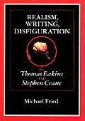 Realism Writing Disfiguration On Thomas Eakins & Stephen Crane
