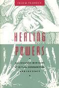 Healing Powers: Alternative Medicine, Spiritual Communities, and the State