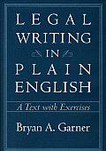 Legal Writing in Plain English: A Text with Exercises (Chicago Guides to Writing, Editing, and Publishing) Cover