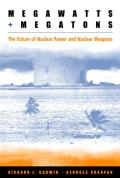 Megawatts and Megatons: The Future of Nuclear Power and Nuclear Weapons
