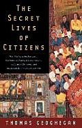 The Secret Lives of Citizens: Pursuing the Promise of American Life