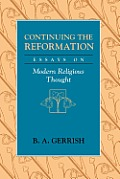 Continuing the Reformation: Essays on Modern Religious Thought