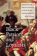 Black Patriots & Loyalists Fighting for Emancipation in the War for Independence