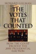 The Votes That Counted: How the Court Decided the 2000 Presidential Election