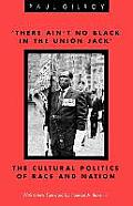 There Aint No Black in the Union Jack The Cultural Politics of Race & Nation