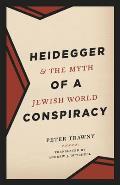 Heidegger and the Myth of a Jewish World Conspiracy