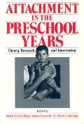 Attachment in the Preschool Years Theory Research & Intervention