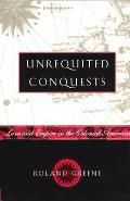 Unrequited Conquests: Love and Empire in the Colonial Americas