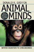 Animal Minds : Beyond Cognition To Consciousness ((Rev)01 Edition) Cover