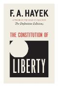 Constitution of Liberty the Definitive Edition