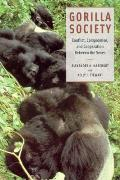 Gorilla Society : Conflict, Compromise, and Cooperation Between the Sexes (07 Edition)