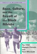 Race Culture & the Revolt of the Black Athlete The 1968 Olympic Protests & Their Aftermath