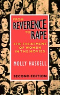 From Reverence to Rape The Treatment of Women in the Movies