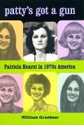Patty's Got a Gun : Patricia Hearst... (08 Edition)