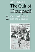 The Cult of Draupadi, Volume 2: On Hindu Ritual and the Goddess