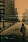 Making the Second Ghetto : Race and Housing in Chicago, 1940-1960 - With New Afterword ((2ND)98 Edition)
