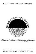 Reconstructing Scientific Revolutions Thomas S Kuhns Philosophy of Science