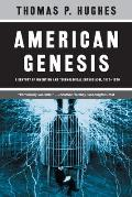 American Genesis : a Century of Invention and Technological Enthusiasm 1870-1970 (New Preface) ((Rev)04 Edition)
