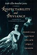 Respectability & Deviance Nineteenth Century German Women Writers & the Ambiguity of Representation
