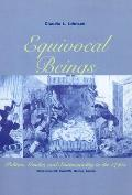 Equivocal Beings: Politics, Gender & Sentimentality in the 1790s