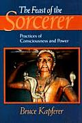 Feast of the Sorcerer Practices of Consciousness & Power