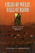 Fields of Wheat, Hills of Blood: Passages to Nationhood in Greek Macedonia, 1870-1990 Cover