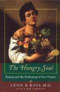 Hungry Soul Eating & the Perfecting of Our Nature