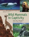 Wild Mammals in Captivity (2ND 10 Edition)