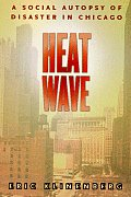 Heat Wave : a Social Autopsy of Disaster in Chicago (02 Edition)