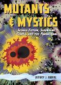 Mutants & Mystics Science Fiction Superhero Comics & the Paranormal