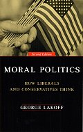 Moral Politics: How Liberals and Conservatives Think, 2nd Ed Cover