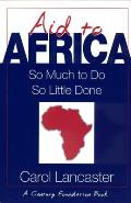 Aid to Africa: So Much to Do, So Little Done