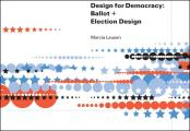 Design for Democracy: Ballot + Election Design