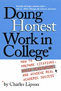 Doing Honest Work In College How To Prepare Citations Avoid Plagiarism & Achieve Real Academic Success