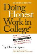 Doing Honest Work in College: How to Prepare Citations, Avoid Plagiarism, and Achieve Real Academic Success, Second Edition (Chicago Guides to Writing, Editing, & Publishing)