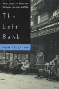 The Left Bank: Writers, Artists, and Politics from the Popular Front to the Cold War Cover