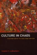 Culture in Chaos An Anthropology of the Social Condition in War