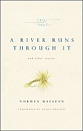 River Runs Through It & Other Stories Twenty Fifth Anniversary Edition