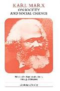 Karl Marx on Society & Social Change With Selections by Friedrich Engels