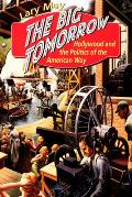 Big Tomorrow Hollywood & the Politics of the American Way