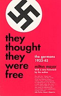 They Thought They Were Free : the Germans, 1933-1945 (55 Edition)