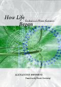 How Life Began: Evolution's Three Geneses