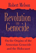 Revolution & Genocide On the Origins of the Armenian Genocide & the Holocaust