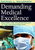 Demanding Medical Excellence : Doctors and Accountability in the Information Age (97 Edition) Cover