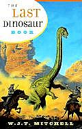 Last Dinosaur Book The Life & Times of a Cultural Icon