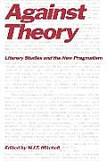 Against Theory: Literary Studies and the New Pragmatism